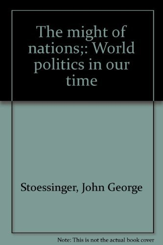 9780394317441: The might of nations;: World politics in our time