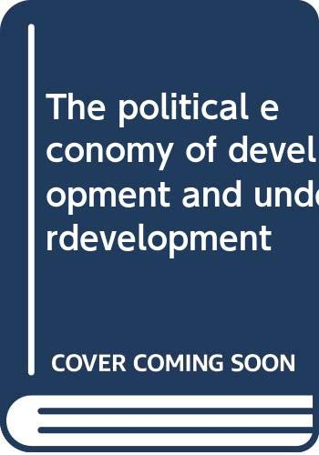 9780394317564: The political economy of development and underdevelopment