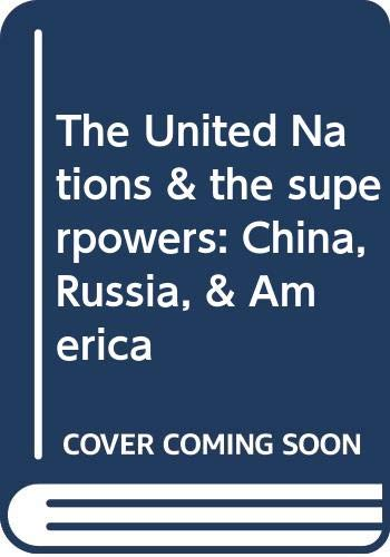 9780394317816: The United Nations & the superpowers: China, Russia, & America