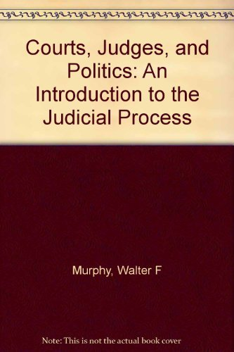 9780394318097: Courts, Judges, and Politics: An Introduction to the Judicial Process