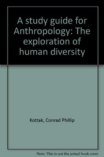 A study guide for Anthropology: The exploration of human diversity: Kottak, Conrad Phillip
