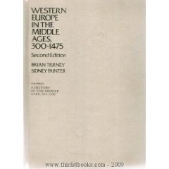 Western Europe in the Middle Ages, 300-1475: Tierney, Brian