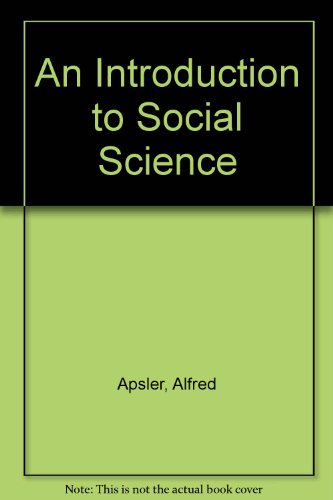 An Introduction to Social Science: Alfred Apsler