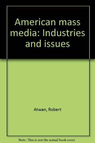 9780394320298: American mass media: Industries and issues