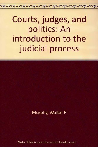 9780394321172: Courts, judges, and politics: An introduction to the judicial process