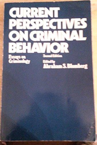 Current Perspectives on Criminal Behavior: Essays on Criminology: Blumberg, Abraham S.