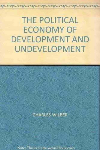 9780394322308: THE POLITICAL ECONOMY OF DEVELOPMENT AND UNDEVELOPMENT