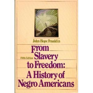 From Slavery to Freedom: A History of: Franklin, John Hope