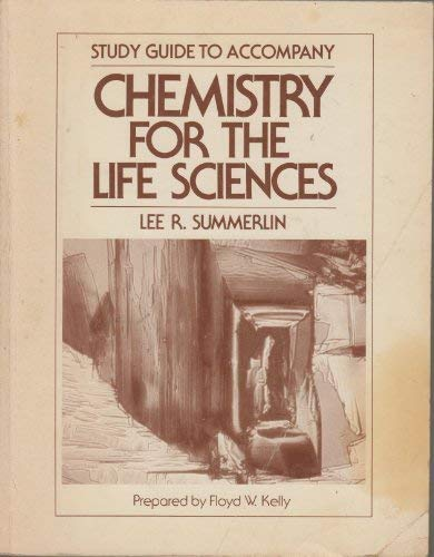 Study guide to accompany Lee R. Summerlin's Chemistry for the life sciences: Floyd W Kelly
