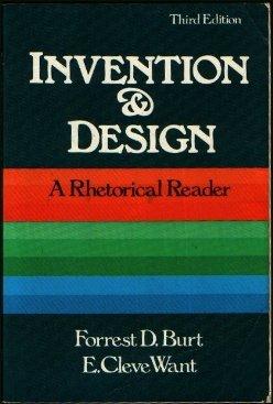 Invention & design: A rhetorical reader: Forrest D Burt