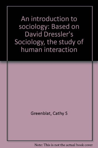 9780394326566: An introduction to sociology: Based on David Dressler's Sociology, the study of human interaction