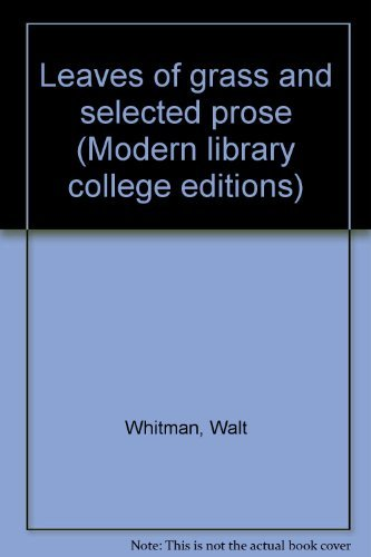 9780394326610: Leaves of Grass and Selected Prose (Modern Library College Edition)
