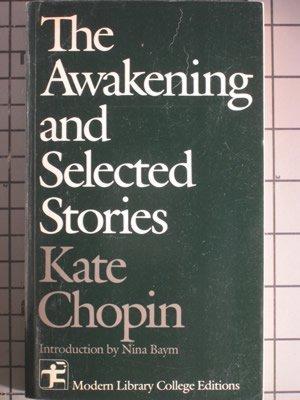 The Awakening, and Selected Stories (Modern Library: Kate Chopin, Nina