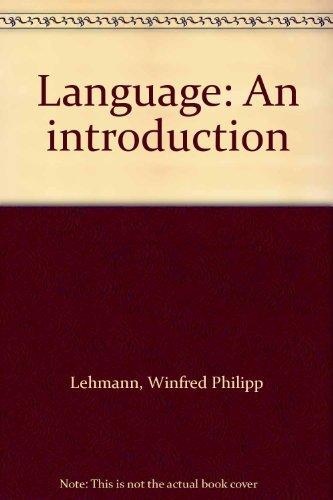 Language: An introduction: Lehmann, Winfred Philipp