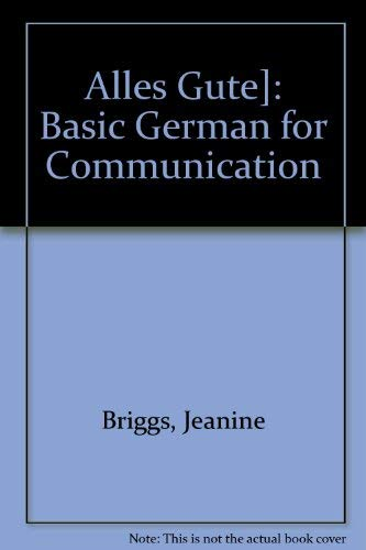 Alles Gute]: Basic German for Communication: Briggs, Jeanine