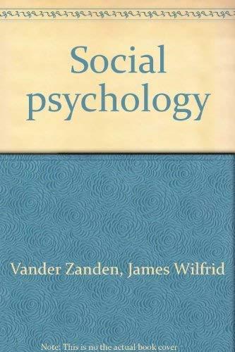 Social psychology: James Wilfrid Vander Zanden