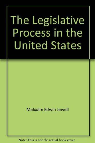 The legislative process in the United States Jewell, Malcolm E.