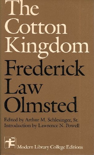 The cotton kingdom: A traveller's observations on: Frederick Law Olmsted