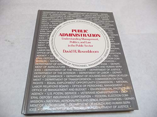 9780394331218: Public Administration: Understanding Management, Politics, and Law in the Public Sector