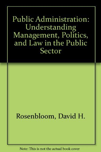 9780394331218: Public Administration: Understanding Management, Politics, and Law in the Public Sector (Random House series in political science)