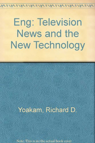 9780394331584: Eng: Television News and the New Technology