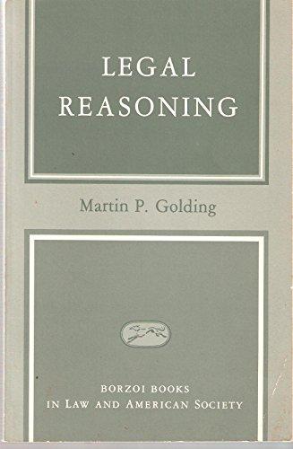 Legal Reasoning.: Golding, Martin P.