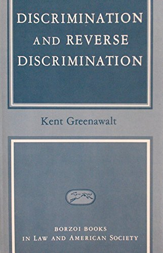 Discrimination and Reverse Discrimination: Kent Greenawalt