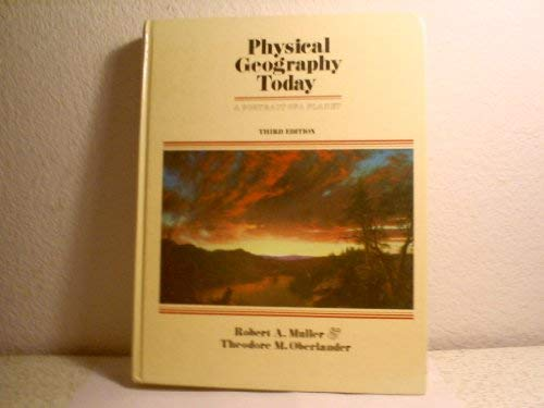 9780394332642: Physical geography today: A portrait of a planet