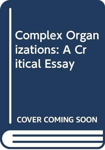 9780394332901: Complex Organizations: A Critical Essay