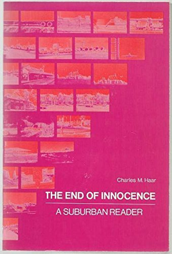 The end of innocence : a suburban reader: Charles M. Haar