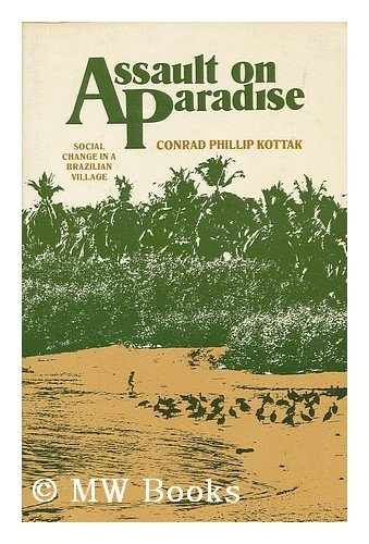 Assault on Paradise: Social Change in a Brazilian Village (Cultural Anthropology): Kottak, Conrad ...