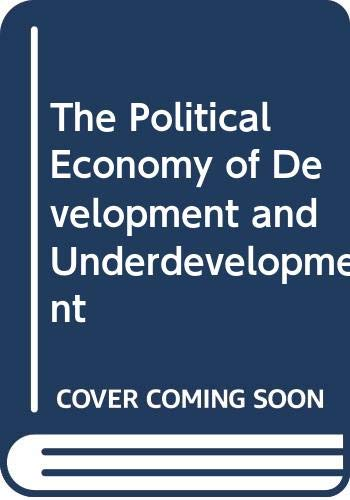 9780394335971: The Political Economy of Development and Underdevelopment