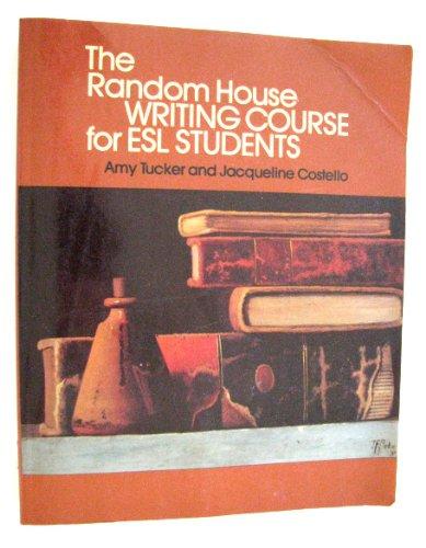 The Random House writing course for ESL: Tucker, Amy