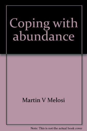 Coping with abundance: Energy and environment in: Melosi, Martin V