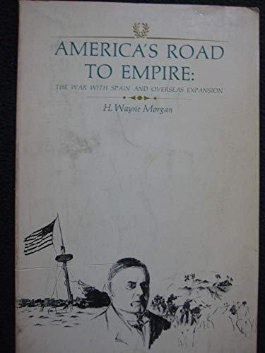 9780394341989: America's Road to Empire: The War With Spain and Overseas Expansion