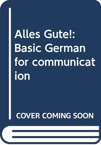 Alles Gute!: Basic German for communication: Briggs, Jeanine