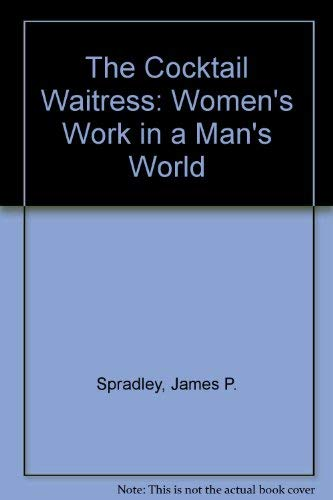 9780394344126: The Cocktail Waitress: Woman's Work in a Mans World