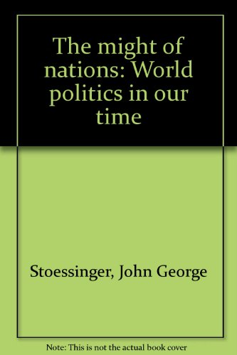 9780394344935: The might of nations: World politics in our time