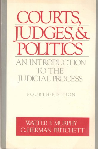 9780394347400: Courts, judges, and politics: An introduction to the judicial process