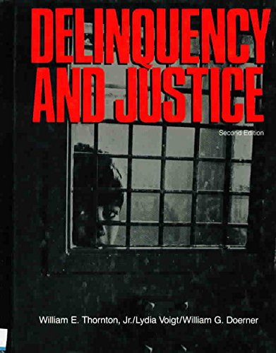 Delinquency and justice, 2nd edition: Thornton, William E.