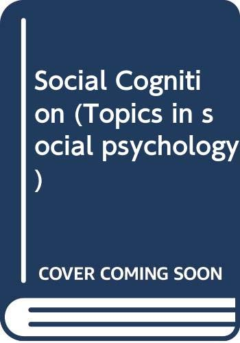 9780394348018: Social Cognition (Topics in social psychology)