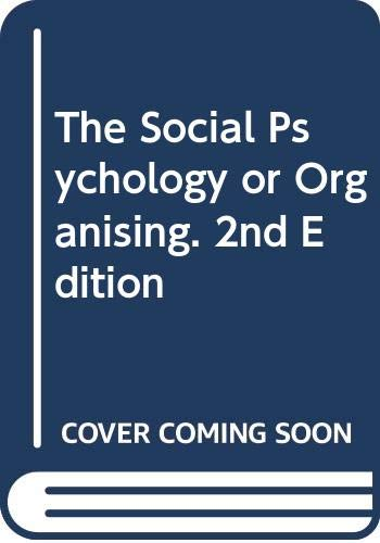 9780394348278: The Social Psychology or Organising. 2nd Edition