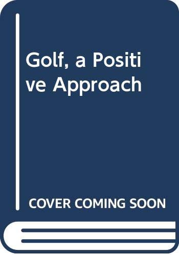 Golf, a Positive Approach