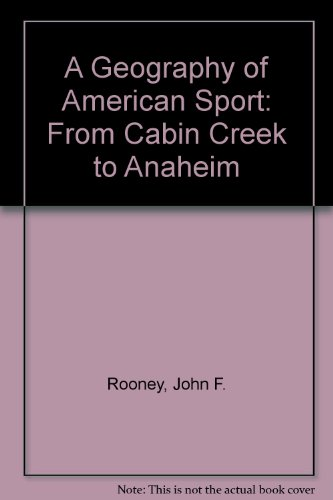 9780394348940: A Geography of American Sport: From Cabin Creek to Anaheim
