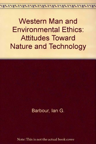 9780394349152: Western Man and Environmental Ethics: Attitudes Toward Nature and Technology
