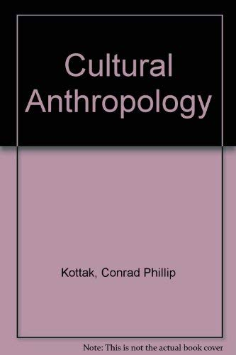 Cultural Anthropology: Kottak, Conrad Phillip