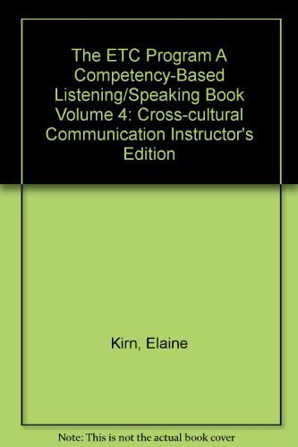 The ETC Program A Competency-Based Listening/Speaking Book Volume 4: Cross-cultural Communication Instructor's Edition
