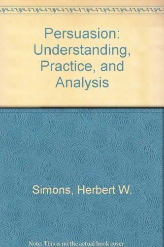 9780394354019: Persuasion: Understanding, Practice, and Analysis