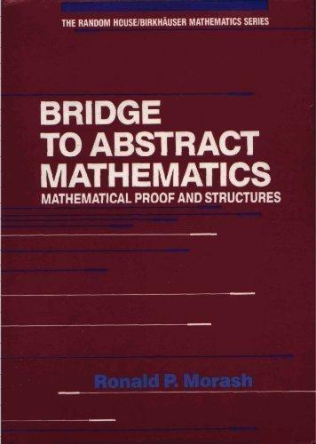 Bridge to Abstract Mathematics: Mathematical Proof and: Morash, Ronald P.