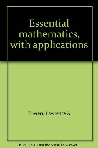Essential mathematics, with applications: Lawrence A Trivieri